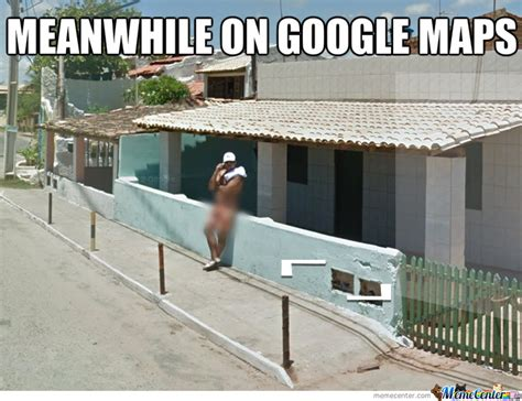 Google Maps Meme - google maps by thezephyrishere meme center