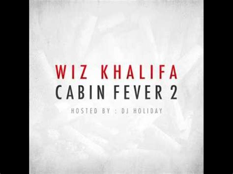 Cabin Fever Wiz Khalifa by Wiz Khalifa Pacc Talk Cabin Fever 2