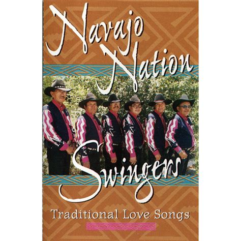 swing love songs navajo nation swingers traditional love songs navajo