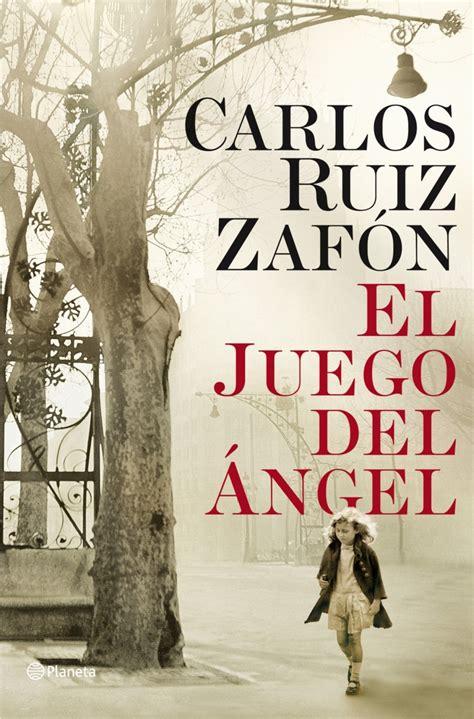 el juego del angel carlos ruiz zaf 243 n el juego del 225 ngel de cuento editor barcelona and amor