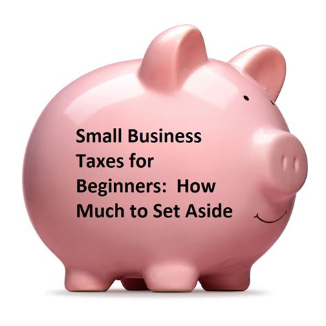 how many place settings small business taxes for beginners how much to set aside