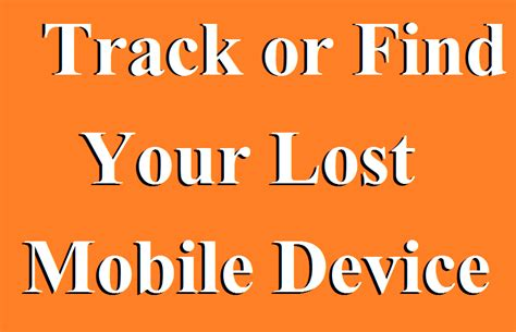 find your mobile phone track find your lost android mobile phone