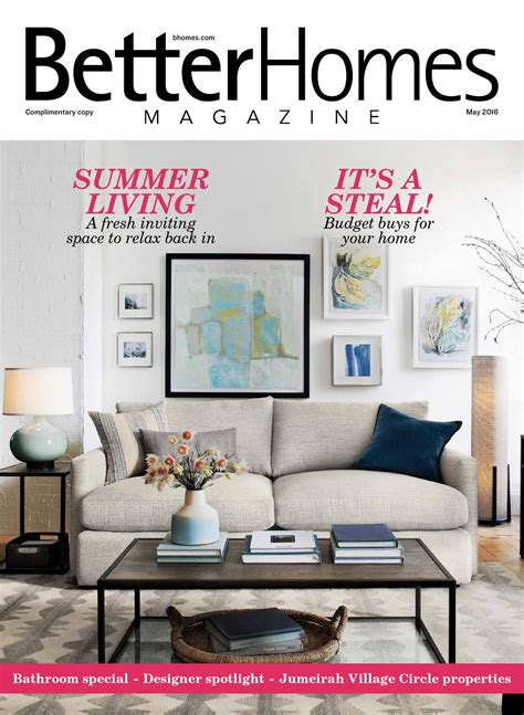 better home magazine better homes magazine may 16 by media issuu