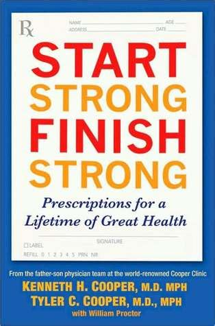 in the beginning a start to a strong finish books start strong finish strong by kenneth h cooper reviews