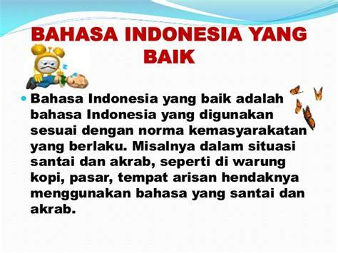 Membina Memelihara Dan Menggunakan Bahasa Indonesia Secara Benar powerpoint ragam bahasa indonesia