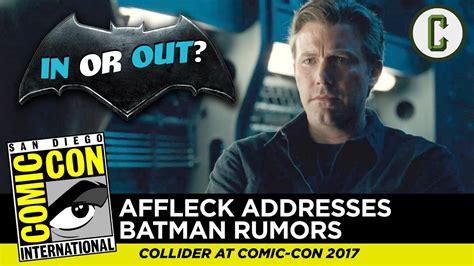 ben affleck addresses rumors that ben affleck addresses batman departure rumors comic con