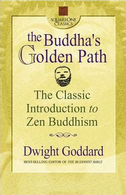 the buddha s ancient path books the buddha s golden path the classic introduction to zen