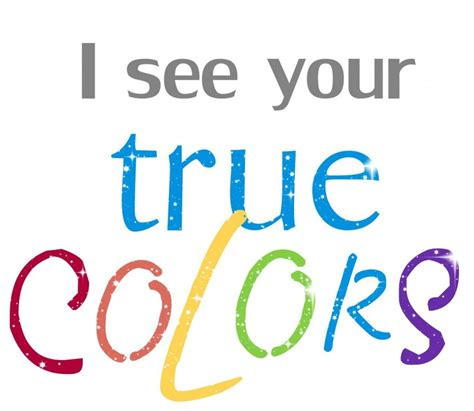 true color true colors quotes sayings true colors picture quotes