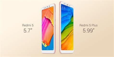 Redmi 5 Plus xiaomi announced the redmi 5 and redmi 5 plus devices
