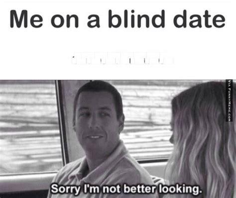 Meme Date - blind date memes image memes at relatably com