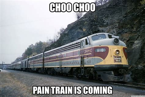 Train Meme - pain train