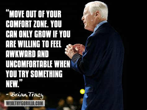 You Accidentally Order Something Out Of Your Comfort Zone Now What by 33 Incredibly Motivational Brian Tracy Quotes Wealthy
