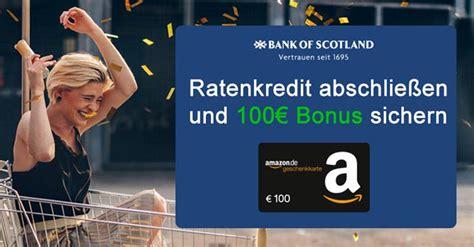 ratenkredit abschließen bank of scotland ratenkredit 100 gutschein