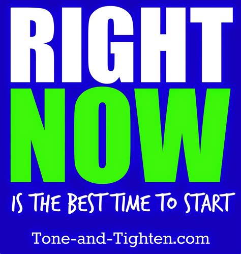 is right now fitness motivation right now is the best time to start