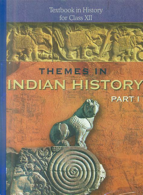 indian history books to read themes in indian history textbook in history for class xii