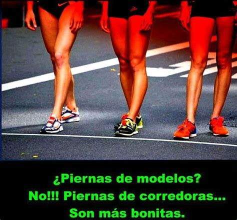 corredoras motivaciones semana pinterest running piernas de corredoras run pinterest