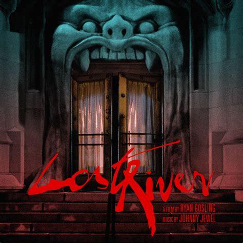 the lost soundtrack lost river soundtrack released reporter