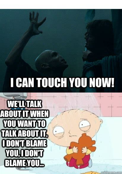 Can I Touch It Meme - i can touch you now we ll talk about it when you want to
