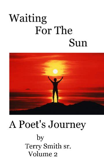 waiting for the sun waiting for the sun part one volume 1 books waiting for the sun volume 2 by terry smith sr poetry