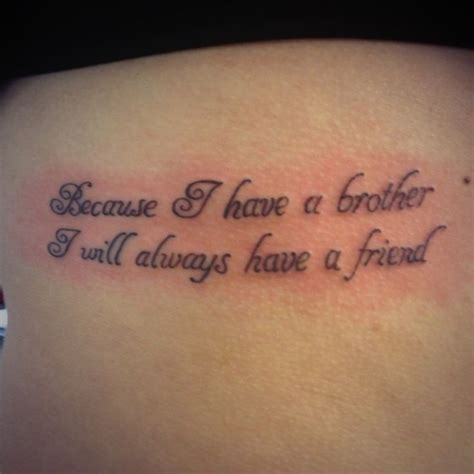 tattoo quotes that aren t cheesy because i have a brother i will always have a friend