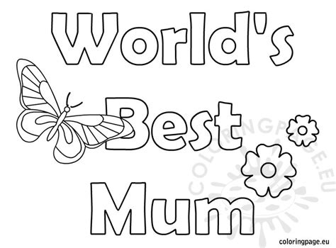 Mothers Day World S Best Mum Coloring Page The Best Coloring Pages