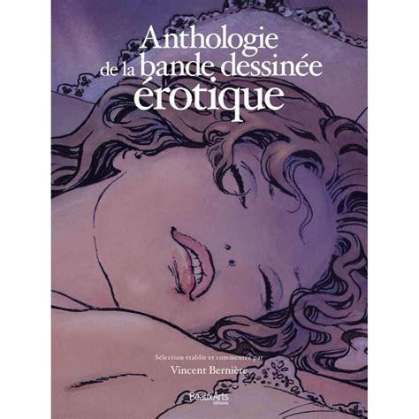 anthologie de la bd erotique chaud de la bulle le point bande dessin 233 e anthologie de la bande dessin 233 e 233 rotique