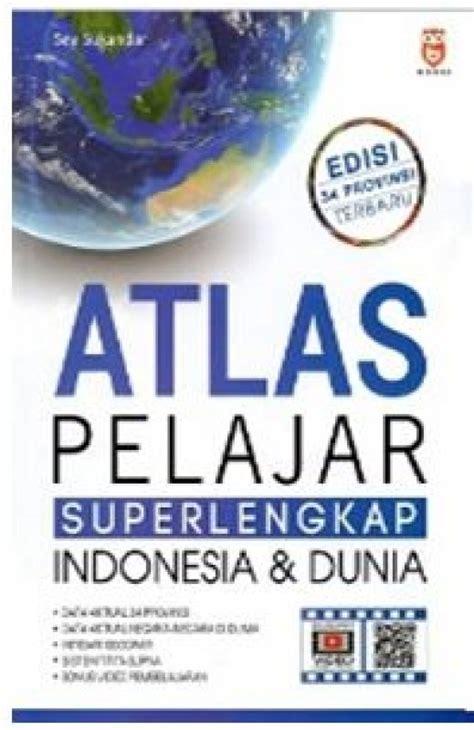 Buku Atlas Terlengkap Indonesia Dunia 34provinsi bukukita atlas pelajar superlengkap indonesia dan dunia edisi 34 provinsi terbaru