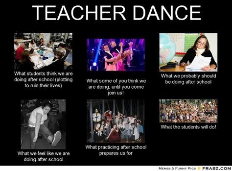 Meme Dance - dance teacher meme what people think i do