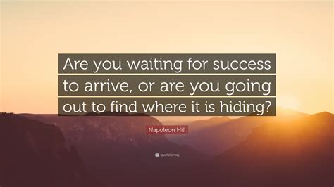 napoleon hill quote   waiting  success