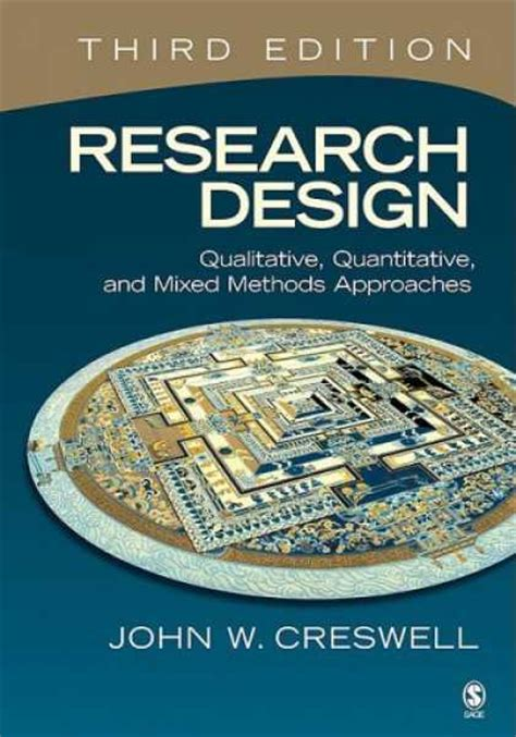 research design qualitative quantitative and mixed methods approaches books research design qualitative quantitative and mixed