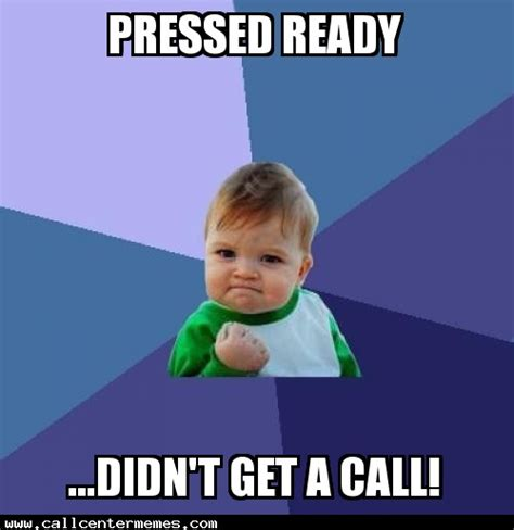 Call Center Meme - for about 15 seconds