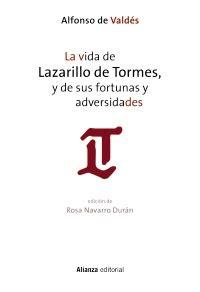 lazarillo de tormes clsicos b012o3tfa6 la vida de lazarillo de tormes y de sus fortunas y adversidades alianza editorial