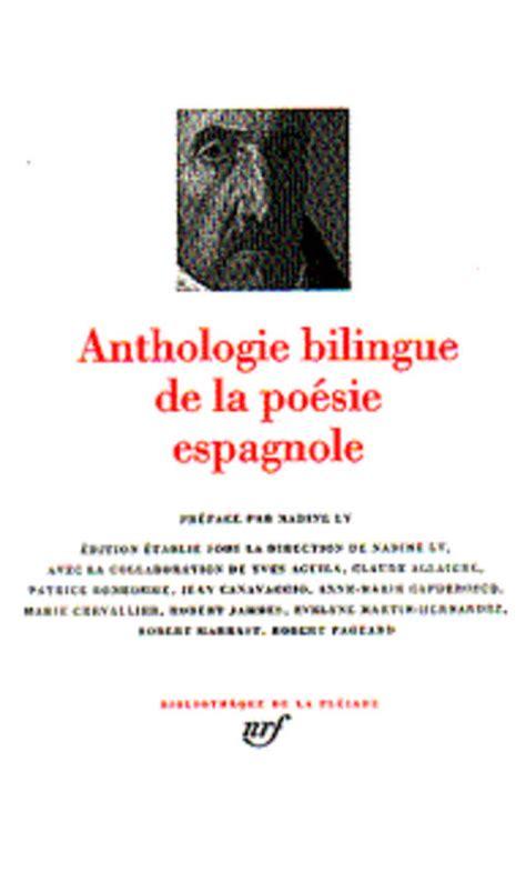 livre anthologie bilingue de la po 233 sie espagnole collectifs gallimard biblioth 232 que de la