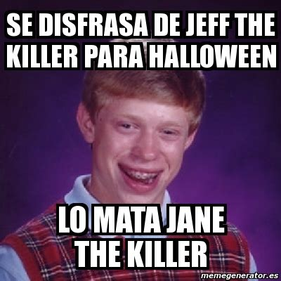 Meme Killer - meme bad luck brian se disfrasa de jeff the killer para
