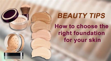 8 Tips How To Choose Tips How To Choose The Right Foundation For Your Skin