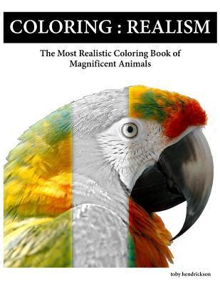 the magnificent book of animals books coloring realism the most realistic coloring book of