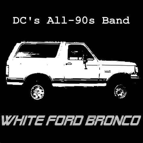 white bronco white ford bronco whitefordbronco twitter