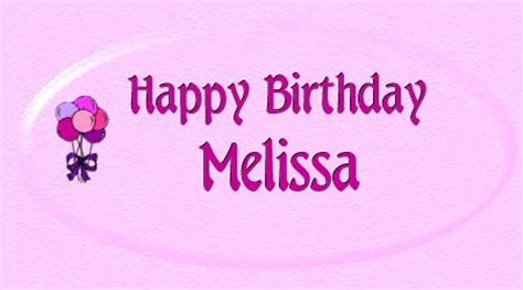 imagenes de happy birthday melissa melissa s special place happy birthday melissa