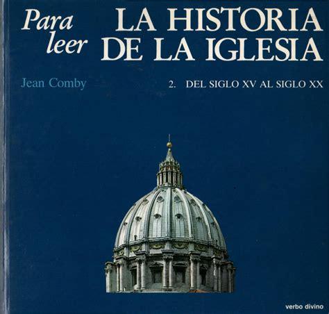 cmo leer iglesias jean comby para leer la historia de la iglesia segunda parte by isca alumnos issuu