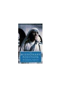 libro the missionary position mother the missionary position mother teresa in theory and practice christopher hitchens livro