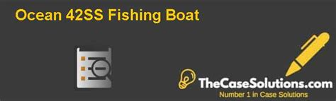 j boats case study solution ocean 42ss fishing boat case solution and analysis hbr