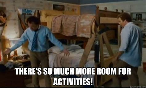 so much more room for activities there s so much more room for activities stepbrothers activities quickmeme
