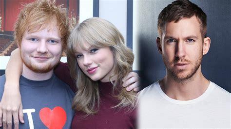 ed sheeran relationship ed sheeran talks calvin harris taylor swift relationship