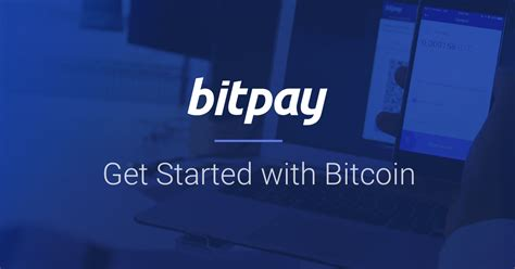 getting started with a bitcoin wallet bitpay get started with bitcoin payments