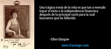 frases imagen de ironia it is difficult to deal successfully he by ellen glasgow