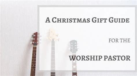 a christmas gift guide for the worship pastor