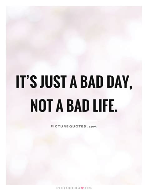 Its Just A Crush by It S Just A Bad Day Not A Bad Picture Quotes
