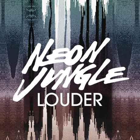 my is a jungle testo neon jungle louder traduzione testo e ufficiale