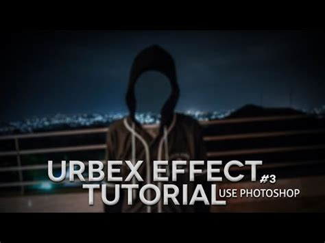 tutorial efek urbex urbex people aceh ramadhan meet doovi