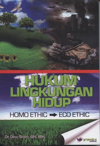 Buku Ethics hukum lingkungan hidup ethic eco ethic pokja